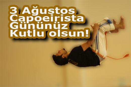 3 Ağustos Capoeirista Gününüz Kutlu Olsun!